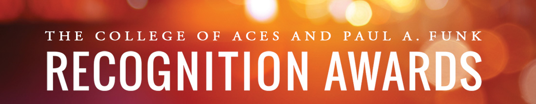 The College of ACES and Paul A. Funk Recognition Awards